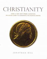 Christianity: How a Despised Sect from a Minority Religion Came