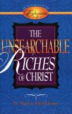 The Unsearchable Riches of Christ: An Exposition of Ephesians 3