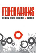 Federations: The Political Dynamics of Cooperation
