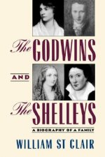 The Godwins and the Shelleys: A Biography of a Family