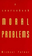 Moral Problems a Course Bk