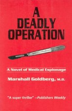A Deadly Operation: A Novel of Medical Espionage