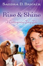 Rise and Shine: A Contemporary Fairy Tale