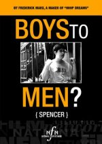 Boys to Men? -- Spencer