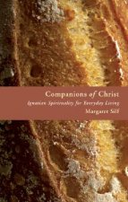 Companions of Christ: Ignatian Spirituality for Everyday Living