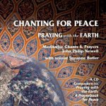 Chanting for Peace: Praying with the Earth Meditative Chants & Prayers