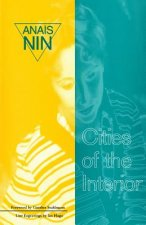 Cities of Interior: Contains 5 Volumes in Nin's Continuous
