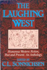 The Laughing West: Humorous Western Fiction, Past and Present