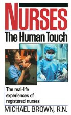 Nurses: The Human Touch