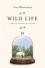 Wild Life: The Institution of Nature