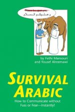 Survival Arabic: How to Communicate Without Fuss or Fear--Instantly!