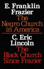 The Negro Church in America/The Black Church Since Frazier
