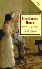 Heartbreak House: Preludes of Apocalypse