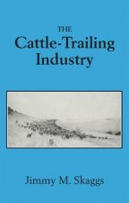The Cattle-Trailing Industry