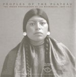 Peoples of the Plateau: The Indian Photographs of Lee Moorhouse, 1898-1915