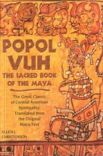 Popol Vuh: The Sacred Book of the Maya; The Great Classic of Central American Spirituality, Translated from the Original Maya Tex