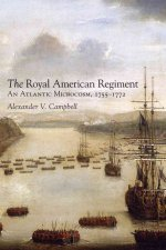 The Royal American Regiment: An Atlantic Microcosm, 1755-1772