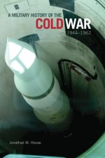 Military History of the Cold War, 1944-1962