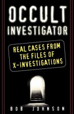 Occult Investigator: Real Cases from the Files of X-Investigations
