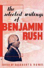 The Selected Writings of Benjamin Rush