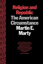 Religion and Republic: The American Circumstance