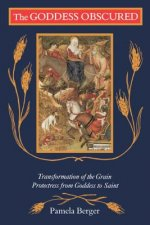 The Goddess Obscured: Transformation of the Grain Protectress from Goddess to Saint