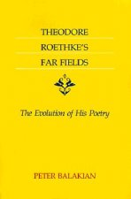 Theodore Roethke's Far Fields