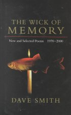The Wick of Memory: New and Selected Poems, 1970--2000