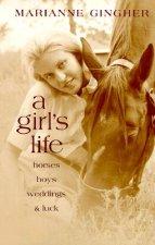 A Girl's Life: Horses, Boys, Weddings, & Luck