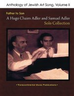Anthology of Jewish Art Song, Volume II: Father to Son: A Hugo Chaim Adler and Samuel Adler Solo Collection