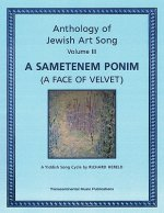 Anthology of Jewish Art Song, Vol. 3: A Sametenem Ponim (a Face of Velvet): A Yiddish Song Cycle by Richard Hereld
