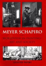 Worldview in Painting: Art and Society Selected Papers, Volume V