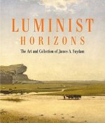 Luminist Horizons: The Art and Collection of James A. Suydam