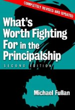 What's Worth Fighting for in the Principalship?