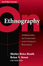 On Ethnography: Approaches to Language and Literacy Research