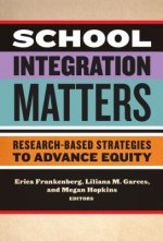 School Integration Matters: Research-Based Strategies to Advance Equity