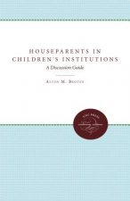 Houseparents in Children's Institutions: A Discussion Guide