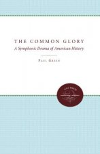 The Common Glory: A Symphonic Drama of American History