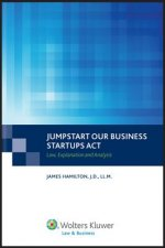 Jumpstart Our Business Startups Act: Law, Explanation and Analysis