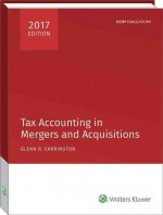 Tax Accounting in Mergers and Acquisitions, 2017 Edition