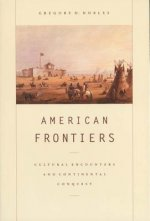 American Frontiers: Cultural Encounters and Continental Conquest