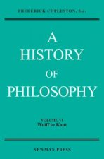 History of Philosophy Vol. 6: Wolff to Kant