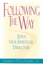 Following the Way: Jesus, Our Spiritual Director