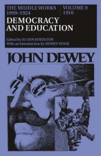 The Middle Works of John Dewey, 1899-1924, Volume 9: 1916; DEMOCRACY AND EDUCATION