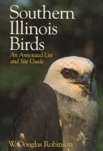 Southern Illinois Birds: An Annotated List and Site Guide