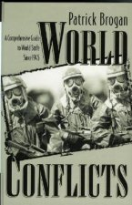 World Conflicts: A Comprehensive Guide to World Strife Since 1945