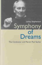 Symphony of Dreams: The Conductor and Patron Paul Sacher