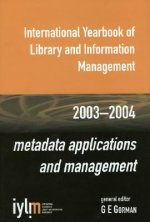 International Yearbook of Library and Information Management, 2003-2004: Metadata Applications and Management