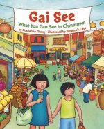 Gai See: What You See in Chinatown