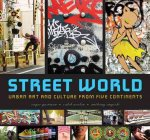 Street World: Urban Art and Culture from Five Continents